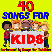 40 Songs For Kids by Songs For Toddlers