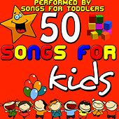 50 Songs For Kids by Songs For Toddlers