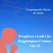 Preghiere e Lodi Che Raggiungono l'Anima, Vol. 33 de Congregación María De Jesús