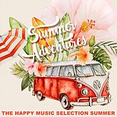 Summer Adventures (The Happy Music Selection Summer) de Various Artists