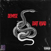 Dirt Road by Demise
