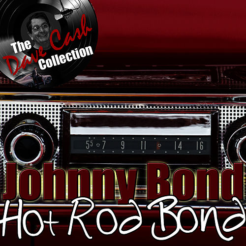 Hot Rod Bond - [The Dave Cash Collection] by Johnny Bond