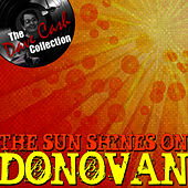 The Sun Shines On Donovan - [The Dave Cash Collection] by Donovan