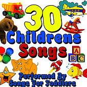 30 Childrens Songs by Songs For Toddlers