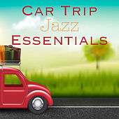 Car Trip Jazz Essentials by Various Artists