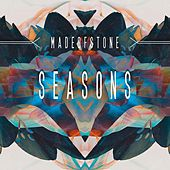 Seasons by Made of Stone