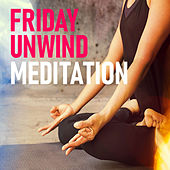 Friday Unwind Meditation by Various Artists
