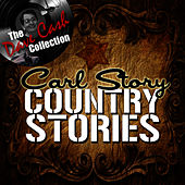Some Country Stories - [The Dave Cash Collection] by Carl Story