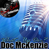 What's Up Doc? - [The Dave Cash Collection] by Doc McKenzie