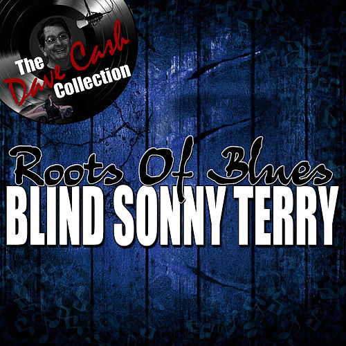 Roots of Blues - [The Dave Cash Collection] by Sonny Terry