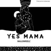 Yes Mama (Radio Edit) by MallowReelz