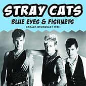 Blue Eyes & Fishnets de Stray Cats