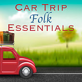 Car Trip Folk Essentials by Various Artists
