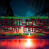 The Morning After The Night Before: Chilled Out Ibiza by Free Your Mind