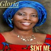 You sent me by Gloria