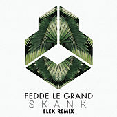 Skank (ELEX Remix) von Fedde Le Grand