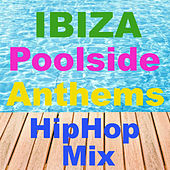 Ibiza Poolside Anthems HipHop Mix van Various Artists
