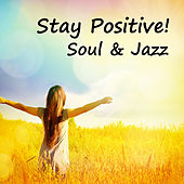 Stay Positive Soul & Jazz de Various Artists