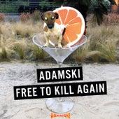 Free to Kill Again van Adamski
