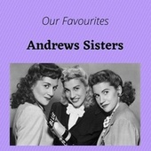 Our Favourites von The Andrews Sisters