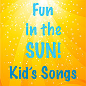 Fun in the Sun! Kid's Songs de Various Artists