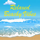 Relaxed Beachy Vibes by Various Artists