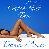Catch that Tan Dance Music de Various Artists