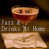 Jazz & Drinks At Home by Various Artists