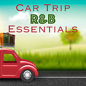 Car Trip R&B Essentials de Various Artists