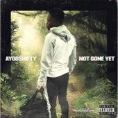 Not Gone Yet de AyooShifty