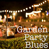 Garden Party Blues di Various Artists