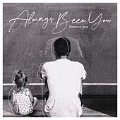 Always Been You by Stephanie Rose