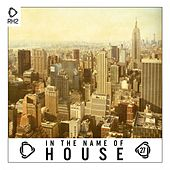 In the Name of House, Vol. 27 von Various Artists