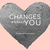 Changes Without You von StarlightSounds