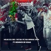 Hoje Eu Sei / Só da Você na Minha Vida (Acústico) de Lyandro Rodrigues