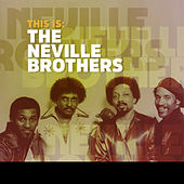 This Is: The Neville Brothers de The Neville Brothers