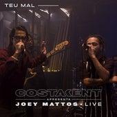 Teu Mal (Live) de CostaKent & Joey Mattos