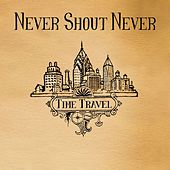 Time Travel by Never Shout Never
