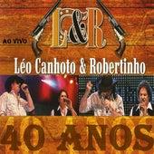 40 Anos (Ao Vivo) von Léo Canhoto e Robertinho