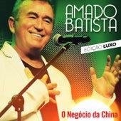 O Negócio da China (Edição Luxo) de Amado Batista