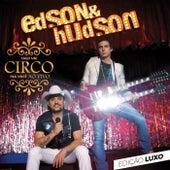Faço um Circo pra Você (Edição Luxo) (Ao Vivo) von Edson & Hudson
