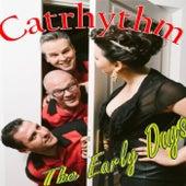The Early Days de Catrhythm