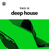 This Is Deep House by Various Artists