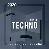 This Is Techno, Vol. 8 de Various Artists