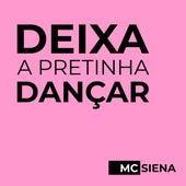 Deixa a Pretinha Dançar von Mc Siena