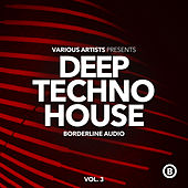 Deep Techno House, Vol. 3 by Various Artists
