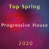 Top Spring Progressive House 2020 de Various Artists