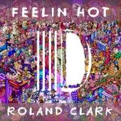 Feelin Hot de Roland Clark