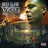 We Came from Nothing de Blue Flame Velly