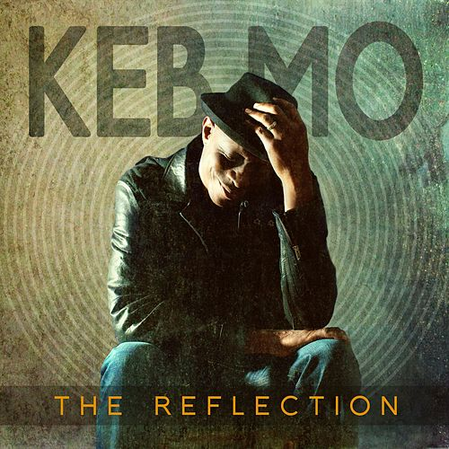 The Reflection by Keb' Mo'